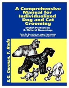 Comprehensive Manual for Individualized Dog and Cat Grooming